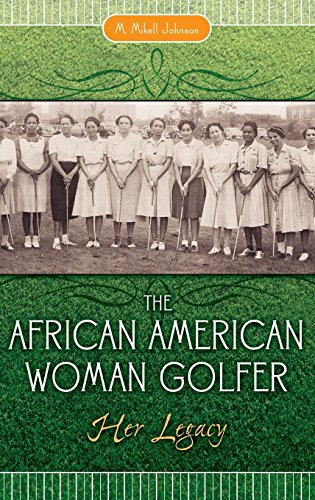 The African American Woman Golfer: Her Legacy (African American Golfers)
