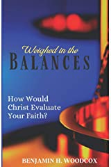 Weighed in the Balances: How Would Christ Evaluate Your Faith? Paperback