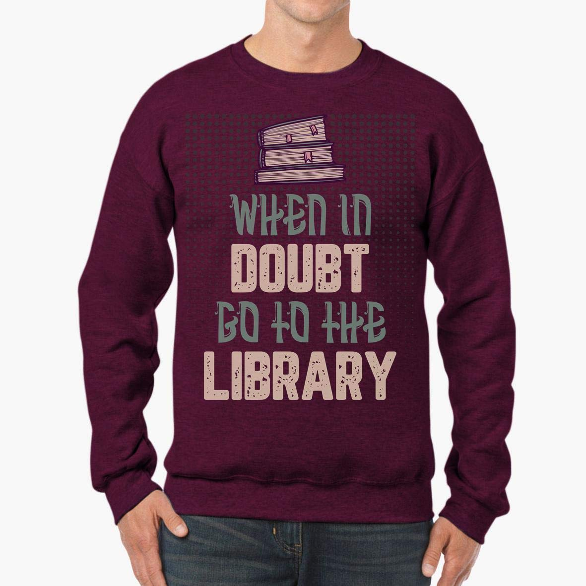 When in Doubt go to The Library Read Book Lover Unisex Sweatshirt tee