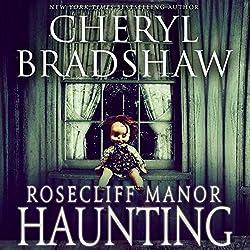 Rosecliff Manor Haunting