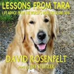 Lessons from Tara: Life Advice from the World's Most Brilliant Dog | David Rosenfelt