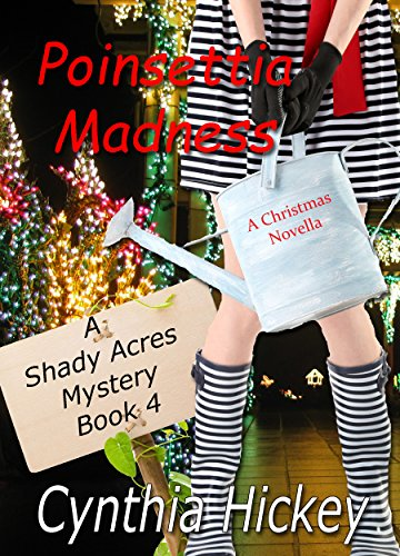 Poinsettia Madness: A Christmas Novella (A Shady Acres Mystery Book 4)