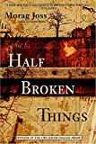img - for Half Broken Things: A Novel book / textbook / text book
