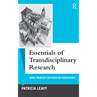 Essentials of Transdisciplinary Research: Using Problem-Centered Methodologies (Qualitative Essentials Book 6)