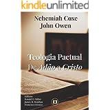 Teologia Pactual: De Adão a Cristo (Portuguese Edition)
