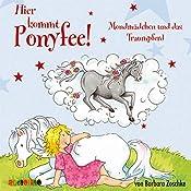 Mondmädchen und das Traumpferd (Hier kommt Ponyfee 15) | Barbara Zoschke