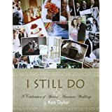 I Still Do: A Celebration of African-American Weddings