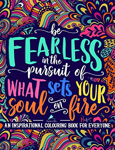 Pdf Crafts An Inspirational Colouring Book For Everyone: Be Fearless In The Pursuit Of What Sets Your Soul On Fire