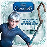 The Story of Jack Frost (Rise of the Guardians)