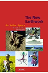 The New Earthwork: Art Action Agency (Perspectives in Contemporary Sculpture) Paperback