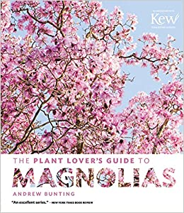 Plant Lover's Guide to Magnolias, The (Plant Lover S Guides)