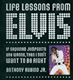 Life Lessons from Elvis, Anthony Rubino and Anthony Rubino, 1401602487
