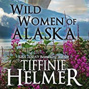 Wild Women of Alaska | Tiffinie Helmer