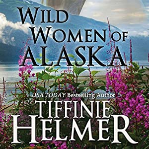 Wild Women of Alaska Audiobook