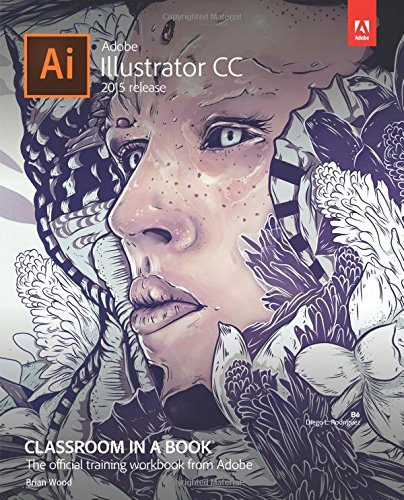 Adobe Illustrator CC Classroom in a Book (2015 release) (Adobe Illustrator Cc Book)