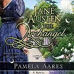 Jane Austen and the Archangel | Pamela Aares