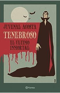 Tenebroso. El último inmortal (Spanish Edition)