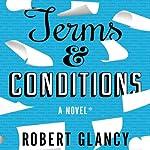 Terms & Conditions: A Novel   Robert Glancy