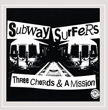 The Subway Surfers Three Chords A Mission Amazon Music