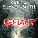Defiant Audiobook by Karina Sumner-Smith Narrated by Jeena Yi