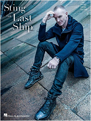 - Hal Leonard Sting - The Last Ship fpr Piano/Vocal/Guitar