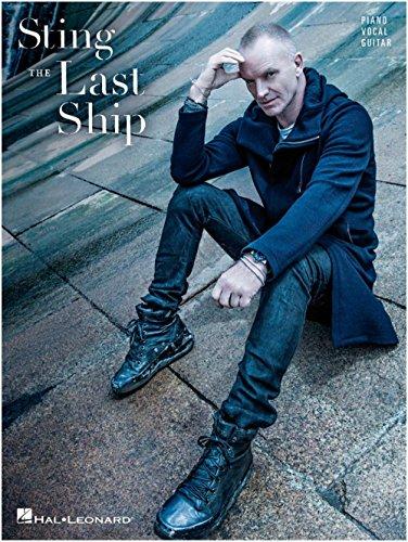 Hal Leonard Sting - The Last Ship fpr Piano/Vocal/Guitar (The Last Ship Sheet Music)