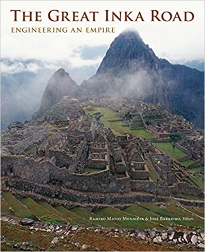 The Great Inka Road Engineering an Empire