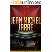 Jean Michel Jarre Unauthorized & Uncensored (All Ages Deluxe Edition with Videos) (English Edition)