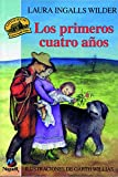 Los primeros cuatro a�os/The First Four Years (Little House-the Laura Years) (Spanish Edition)