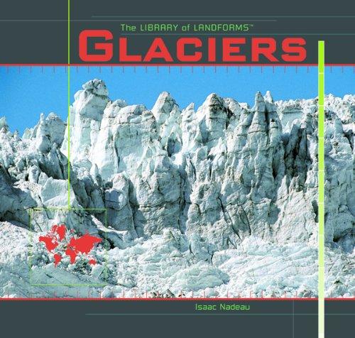 Glaciers (LIBRARY OF LANDFORMS) PDF