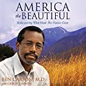 America the Beautiful: Rediscovering What Made This Nation Great Audiobook by Ben Carson MD, Candy Carson Narrated by Dion Graham