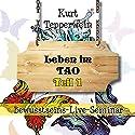 Leben im Tao: Teil 1 (Bewusstseins-Live-Seminar) Hörbuch von Kurt Tepperwein Gesprochen von: Kurt Tepperwein