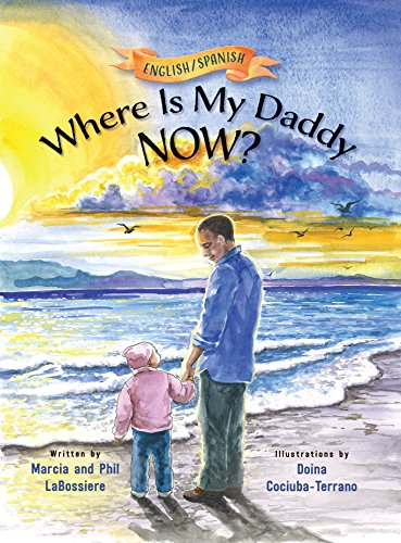 Where Is My Daddy Now? (English and Spanish Edition) (Mom