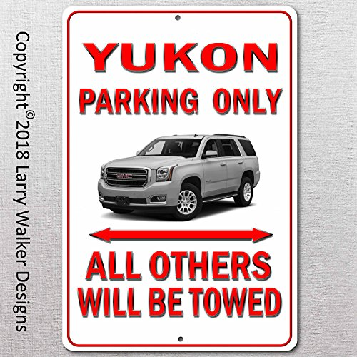 Gmc Yukon Parking Sign - Larry Walker Designs GMC Yukon Parking only Aluminum sign with All Weather UV Protective Coating