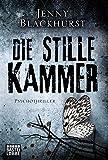 Die stille Kammer: Psychothriller (Allgemeine Reihe. Bastei Lübbe Taschenbücher)
