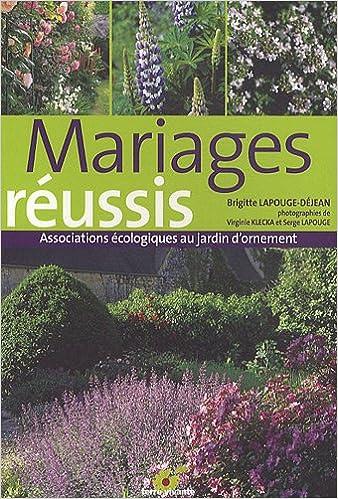 Amazon.fr - Mariages réussis : Associations écologiques au jardin d ...