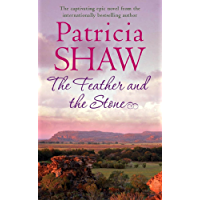 The Feather and the Stone: A stunning Australian saga of courage, endurance and acceptance