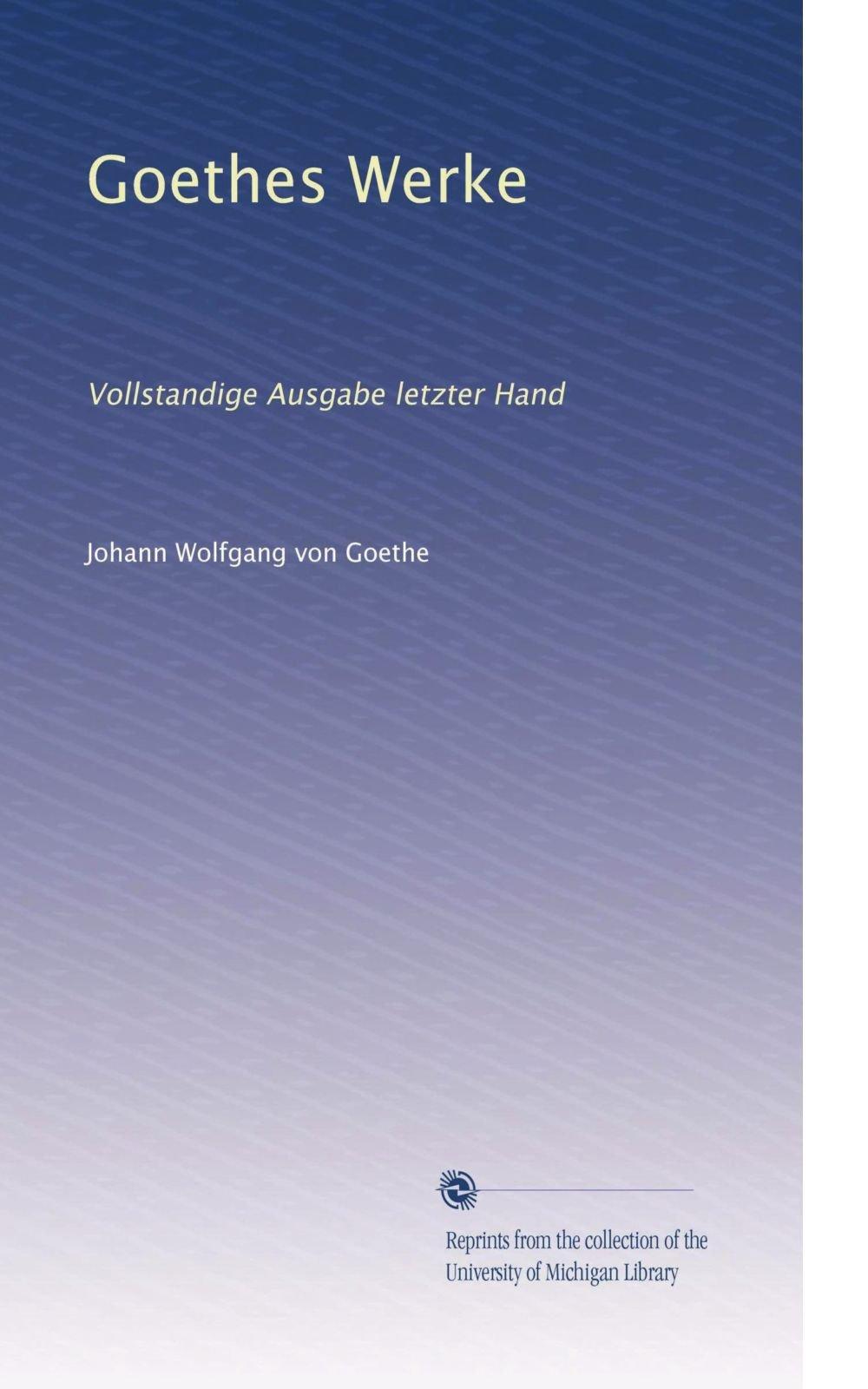 Download Goethes Werke: Vollstandige Ausgabe letzter Hand (Volume 30) (German Edition) PDF