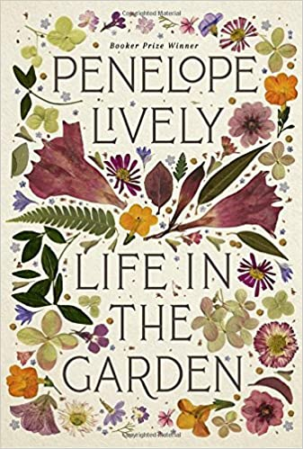Life In The Garden Lively Penelope 9780525558378 Amazon Com Books