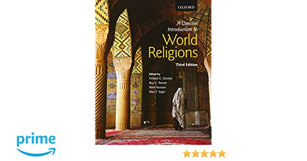 A concise introduction to world religions willard g oxtoby roy a concise introduction to world religions willard g oxtoby roy c amore amir hussain alan f segal 9780199008551 comparative religion amazon canada fandeluxe Image collections