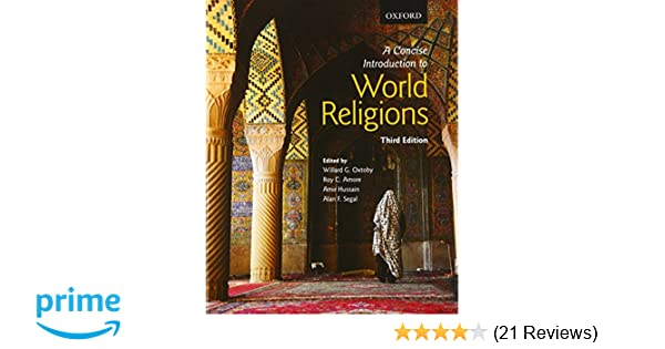 Amazon a concise introduction to world religions 9780199008551 amazon a concise introduction to world religions 9780199008551 willard g oxtoby roy c amore amir hussain alan f segal books fandeluxe Gallery
