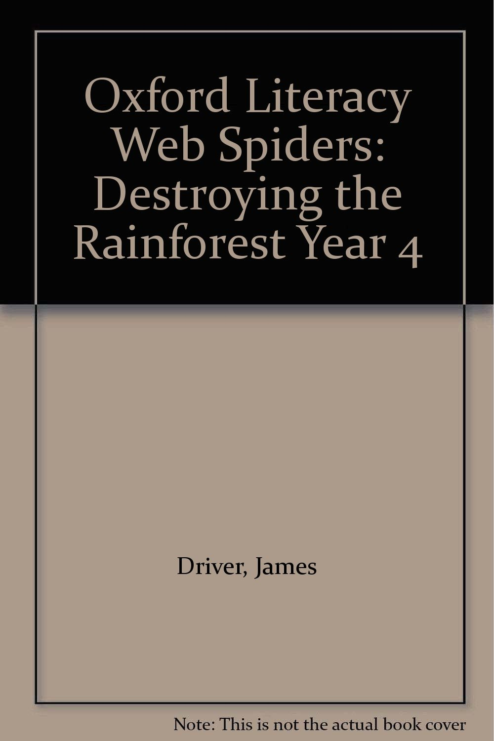 Oxford Literacy Web Spiders: Destroying the Rainforest Year 4 ebook