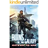 Gateway to War: A Military Scifi Epic (Ruins of the Galaxy Book 3)