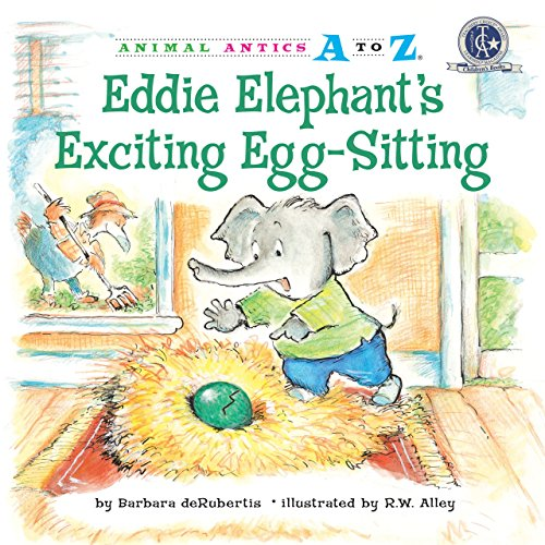 Eddie Elephant's Exciting Egg-Sitting (Animal Antics A to Z) by Kane Press