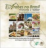 Árabes no Brasil. História e Sabores