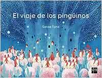 El viaje de los pingüinos (Álbumes ilustrados): Amazon.es: Tone , Satoe, Tone , Satoe, Martínez González, César: Libros