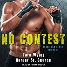 No Contest: Blood and Glory, Book 3 Audiobook by Harper St. George, Tara Wyatt Narrated by Tieran Wilder