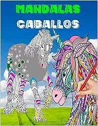 Mandalas Caballos: Libro de colorear para adultos y niños. 60 hermosos motivos de caballos para colorear y relajarse y bonus. Aumenta tu creatividad y ... caballos para niños y adultos. (Español)