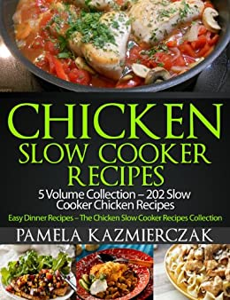 chicken slow cooker recipes 5 volume collection 202 slow cooker