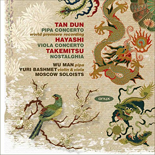 Tan Dun: Pipa Concerto - Hayashi: Viola Concerto - Takemitsu: Nostalghia